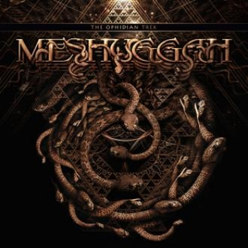 MESHUGGAH - The Ophidian Trek