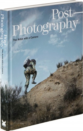 Post Photography: The Artsits With A Camera - Robert Shore